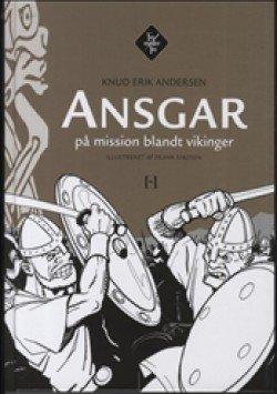 Billede af Ansgar På Mission Blandt Vikinger - Knud Erik Andersen - Bog