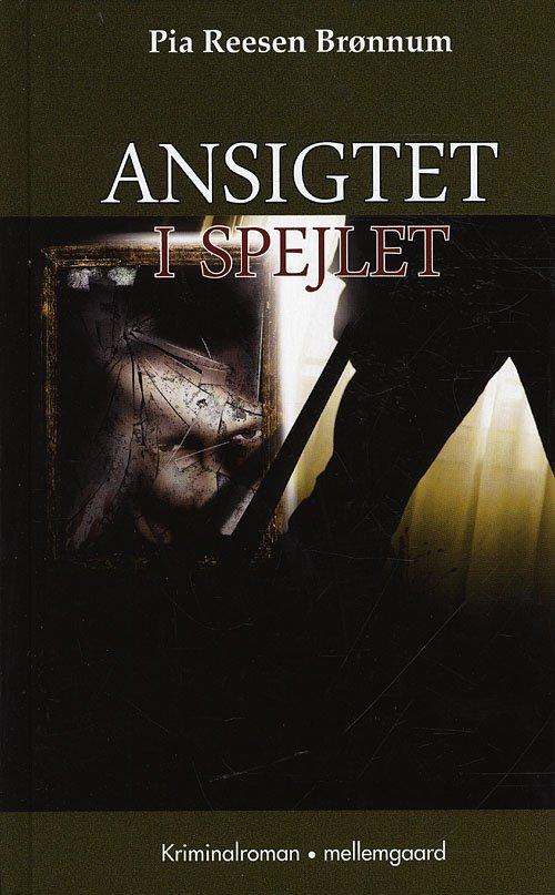 Image of   Ansigtet I Spejlet - Pia Reesen Brønnum - Bog