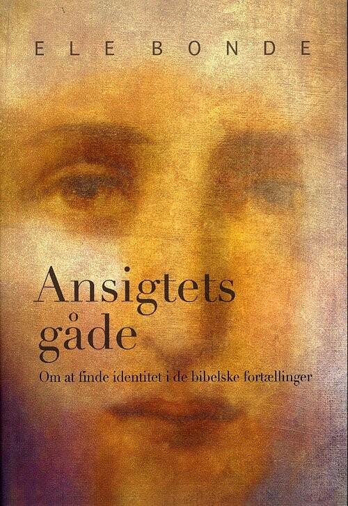Image of   Ansigtets Gåde - Ele Bonde - Bog