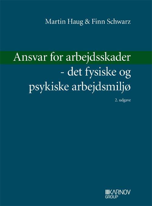 Billede af Ansvar For Arbejdsskader - Det Fysiske Og Psykiske Arbejdsmiljø - Finn Schwarz - Bog