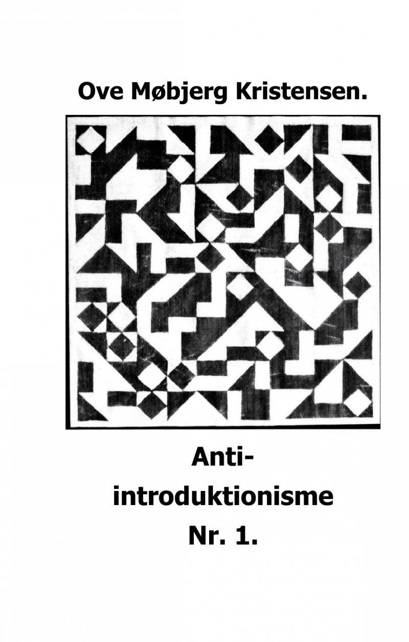 Image of   Anti-introduktionisme Nr. 1 - Ove Møbjerg Kristensen - Bog