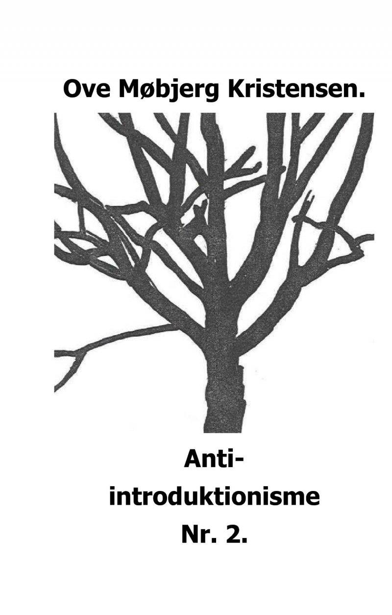 Image of   Anti-introduktionisme Nr. 2 - Ove Møbjerg Kristensen - Bog