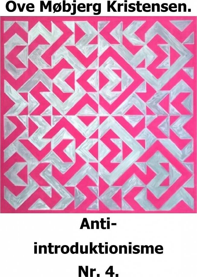 Image of   Anti-introduktionisme Nr. 4 - Ove Møbjerg Kristensen - Bog