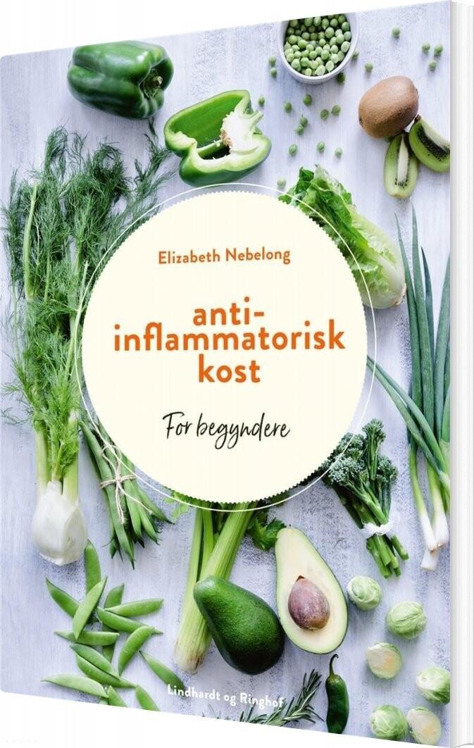 Image of   Antiinflammatorisk Kost For Begyndere - Elizabeth Nebelong - Bog