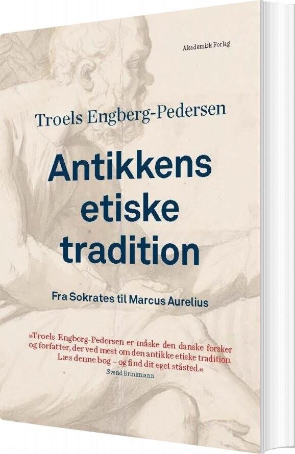 Image of   Antikkens Etiske Tradition - Troels Engberg-pedersen - Bog