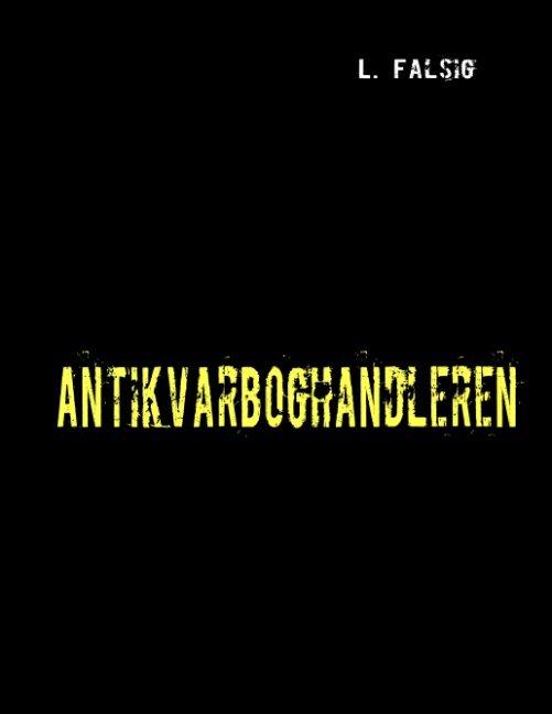 Image of   Antikvarboghandleren - L. Falsig - Bog
