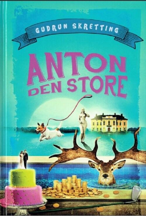 Image of   Anton Den Store - Gudrun Skretting - Bog