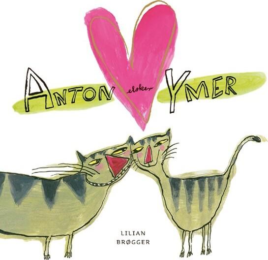 Image of   Anton Elsker Ymer - Lilian Brøgger - Bog