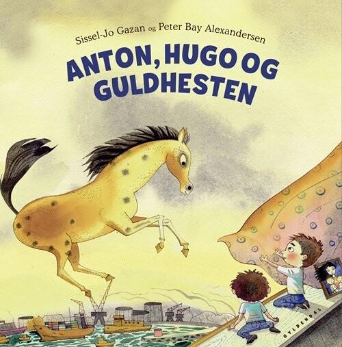 Image of   Anton, Hugo Og Guldhesten - Sissel-jo Gazan - Bog