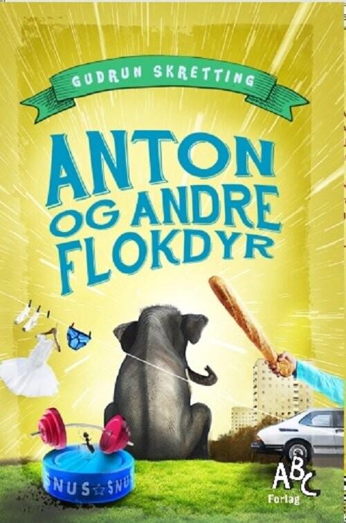 Image of   Anton Og Andre Flokdyr - Gudrun Skretting - Bog