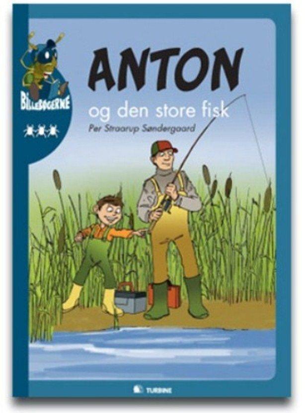 Billede af Anton Og Den Store Fisk - Per Straarup Søndergaard - Bog
