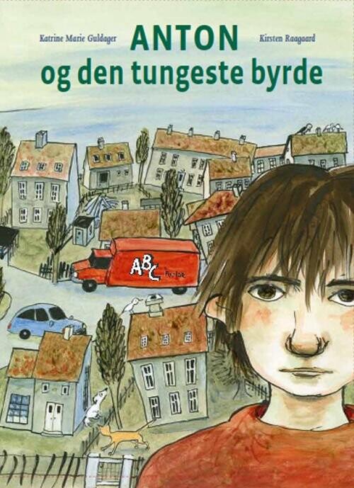Image of   Anton Og Den Tungeste Byrde - Katrine Marie Guldager - Bog