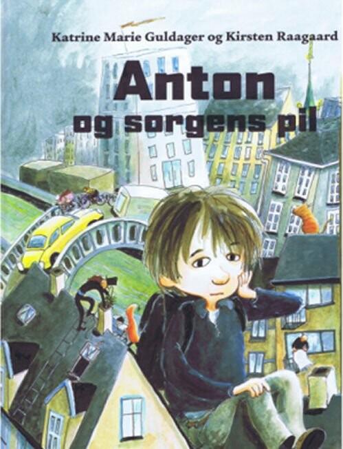 Image of   Anton Og Sorgens Pil - Katrine Marie Guldager - Bog
