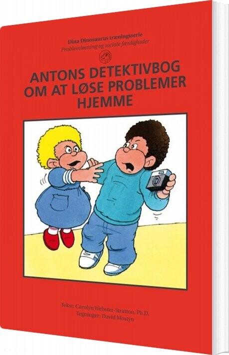 Image of   Antons Detektivbog Om At Løse Problemer Hjemme - Carolyn Webster-stratton - Bog