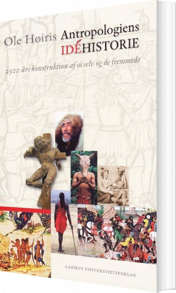 Billede af Antropologiens Idéhistorie - Ole Høiris - Bog
