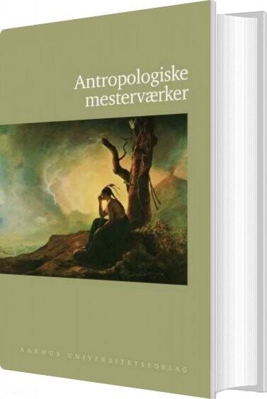 Billede af Antropologiske Mesterværker - Ole Høiris - Bog