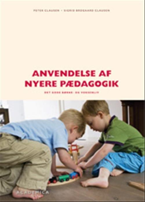 Image of   Anvendelse Af Nyere Pædagogik - Peter Clausen - Bog