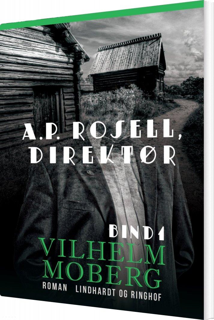 Billede af A.p. Rosell, Direktør - Bind 1 - Vilhelm Moberg - Bog