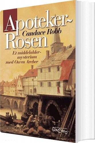 Image of   Apotekerrosen - Candace Robb - Bog