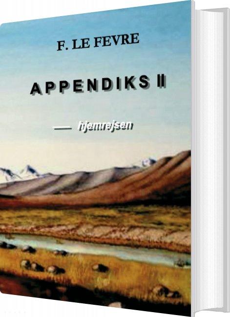 Appendiks 2 - Hjemreisen - F. Le Fevre - Bog