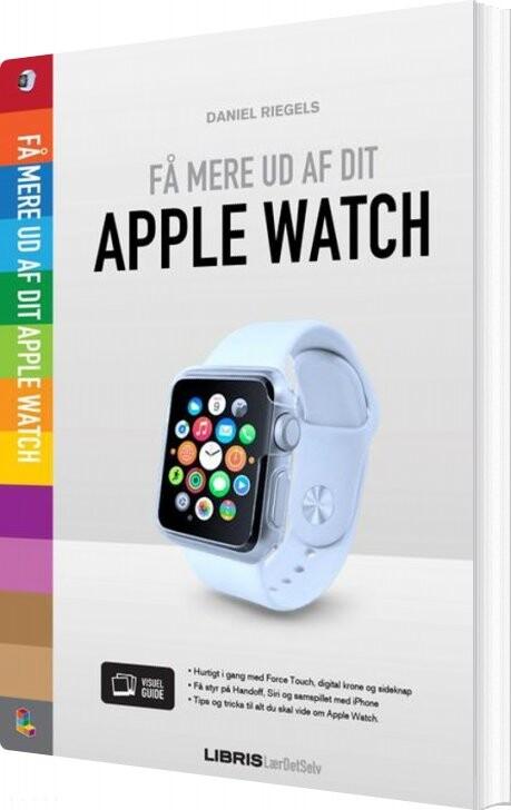 Image of   Få Mere Ud Af Apple Watch - Daniel Riegels - Bog
