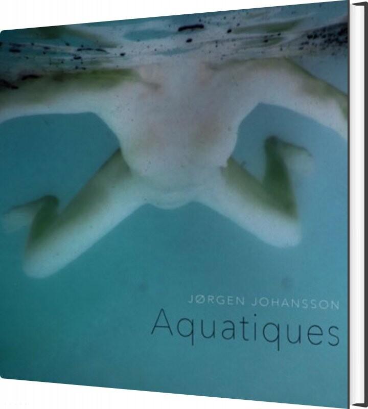 Image of   Aquatiques - Jørgen Johansson - Bog