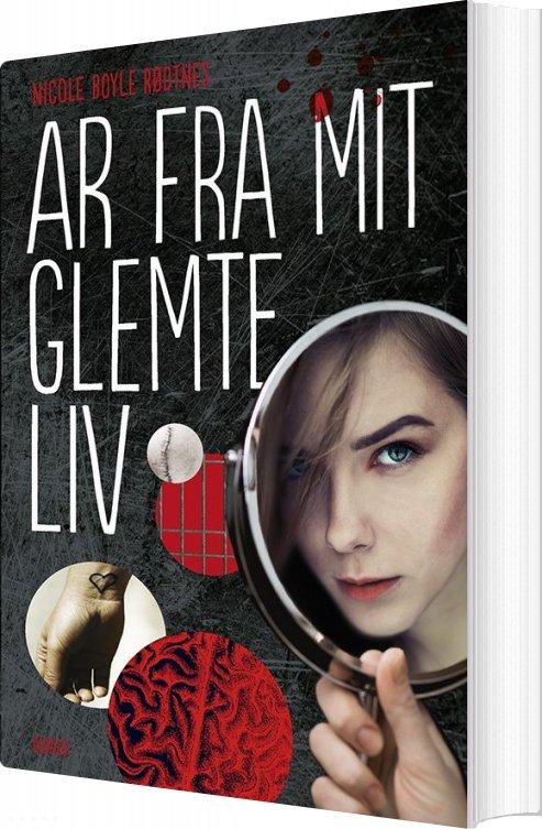Image of   Ar Fra Mit Glemte Liv - Nicole Boyle Rødtnes - Bog