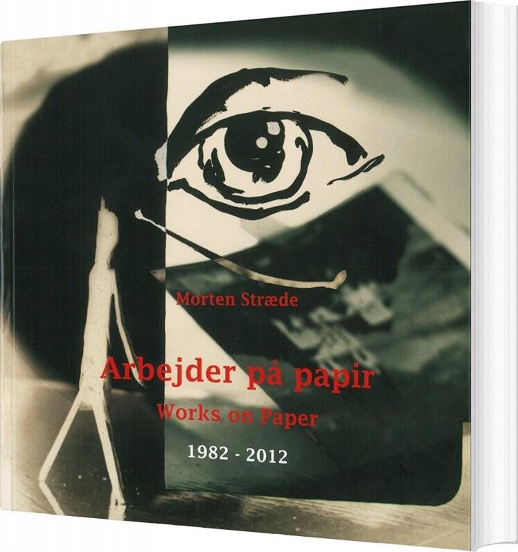 Image of   Arbejder På Papir / Works On Paper - Morten Stræde - Bog