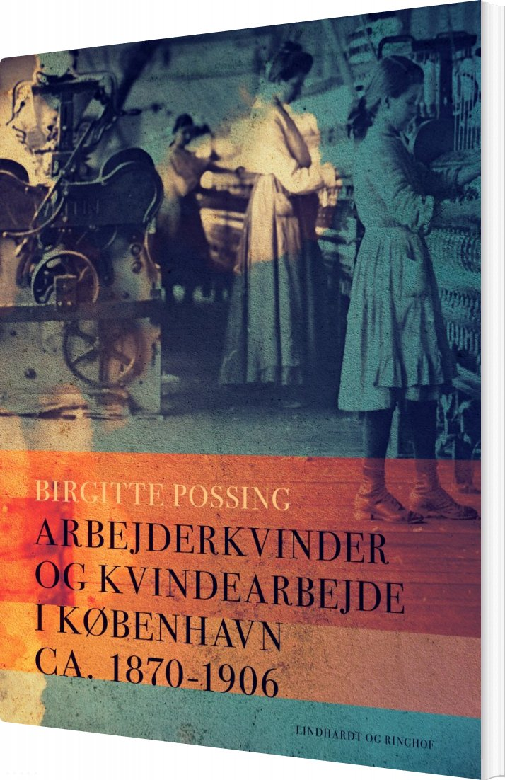Billede af Arbejderkvinder Og Kvindearbejde I København Ca. 1870-1906 - Birgitte Possing - Bog