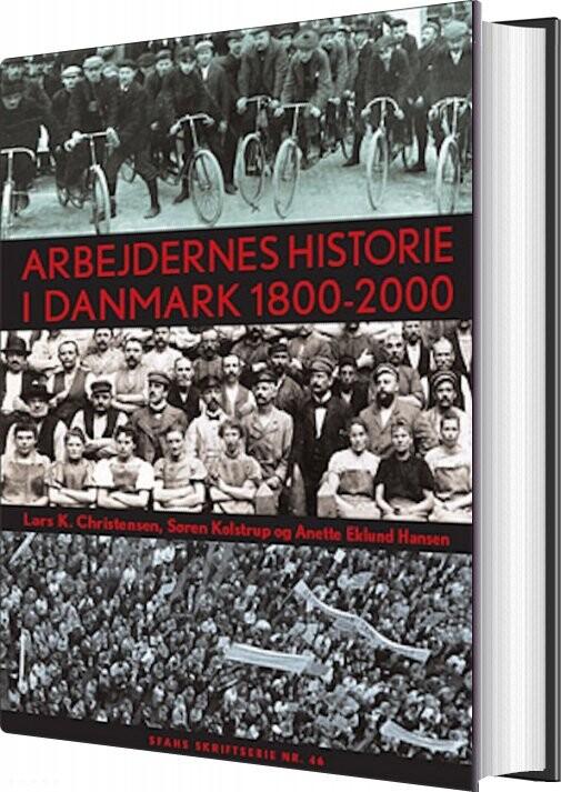 Image of   Arbejdernes Historie I Danmark 1800-2000 - Søren Kolstrup - Bog