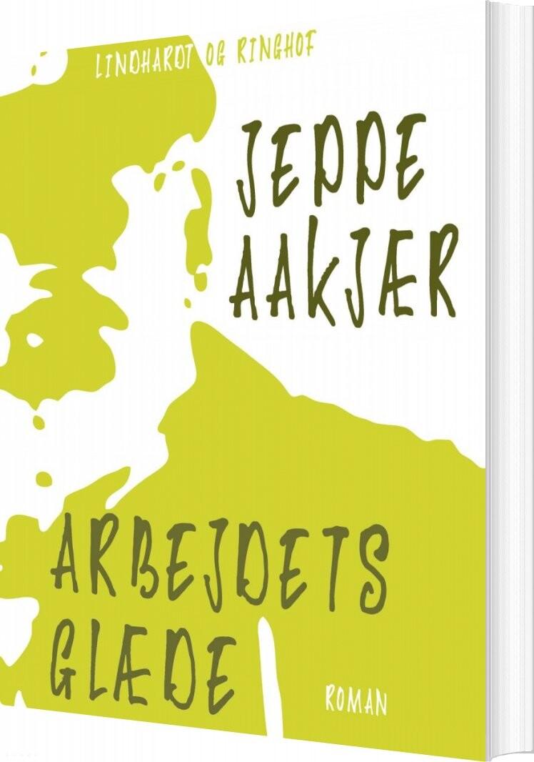 Image of   Arbejdets Glæde - Jeppe Aakjær - Bog