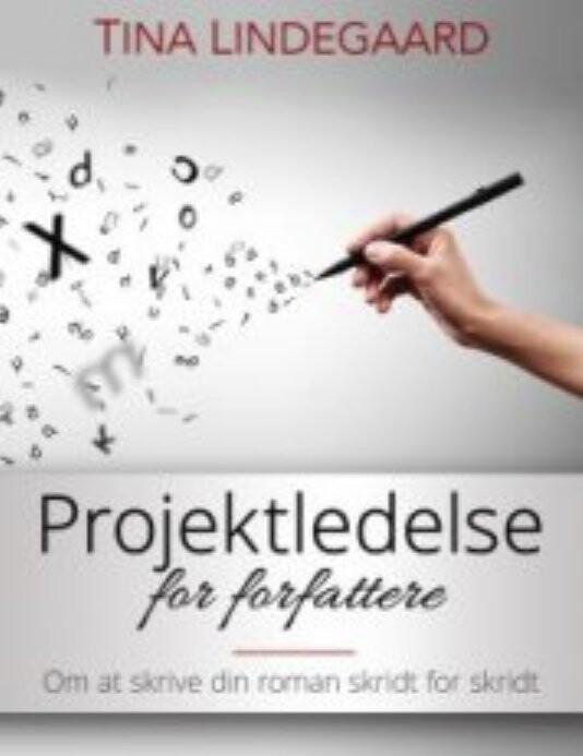 Image of   Arbejdshæfte Til Projektledelse For Forfattere - Tina Lindegaard - Bog
