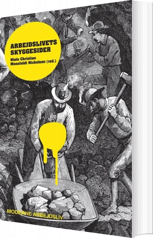 Billede af Arbejdslivets Skyggesider - Niels Christian Mossfeldt Nickelsen - Bog