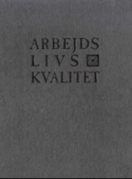 Image of   Arbejdslivskvalitet - At Blive Værdifuld For Sig Selv Og Sin Omverden - Søren Ventegodt - Bog