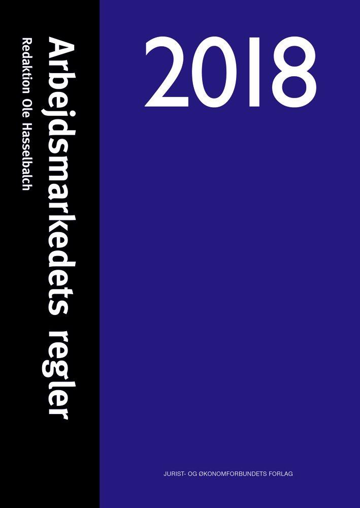 Billede af Arbejdsmarkedets Regler 2018 - Ole Hasselbalch - Bog