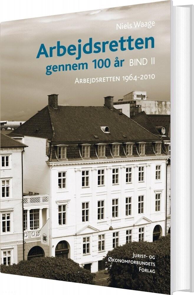 Billede af Arbejdsretten Gennem 100 år. Bind 2 - Niels Waage - Bog