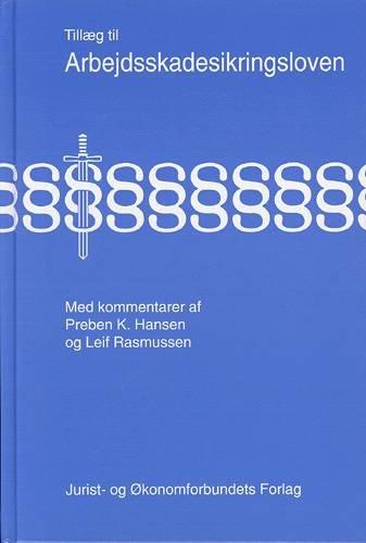Image of   Arbejdsskadesikringsloven, Tillæg Til - Hansen P - Bog
