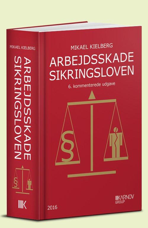 Image of   Arbejdsskadesikringsloven - Mikael Kielberg - Bog