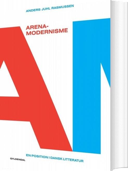 Image of   Arena-modernisme - Anders Juhl Rasmussen - Bog