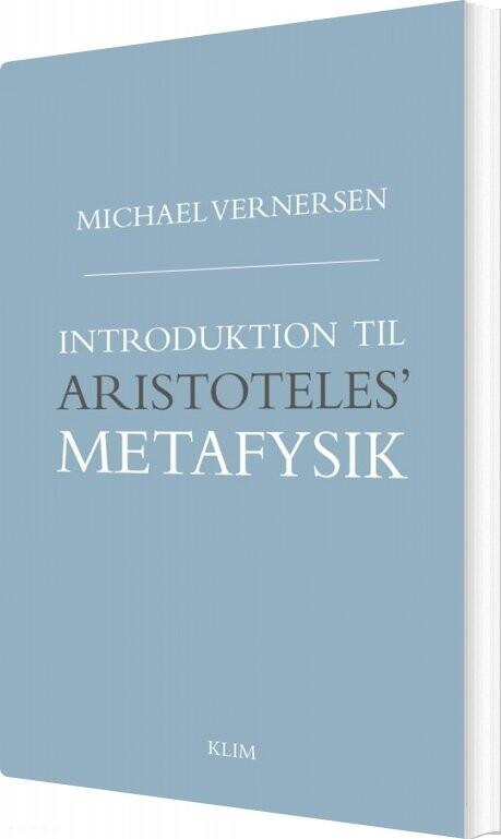 Image of   Introduktion Til Aristoteles Metafysik - Michael Vernersen - Bog