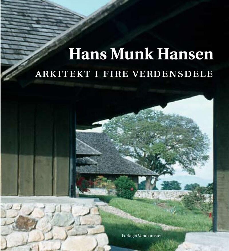 Arkitekt I Fire Verdensdele - Hans Munk Hansen - Bog