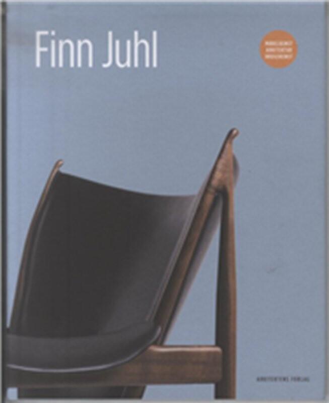 Image of   Arkitekten Finn Juhl - Esbjørn Hiort - Bog