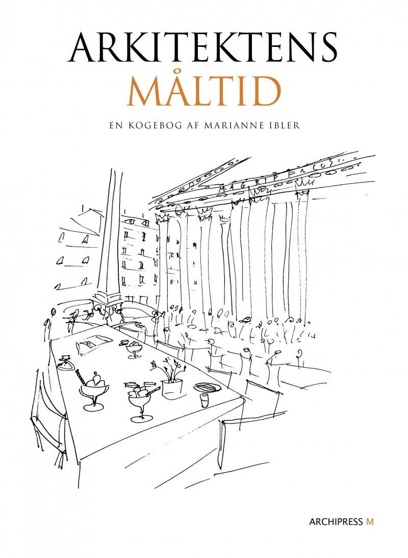 Image of   Arkitektens Måltid - Marianne Ibler - Bog