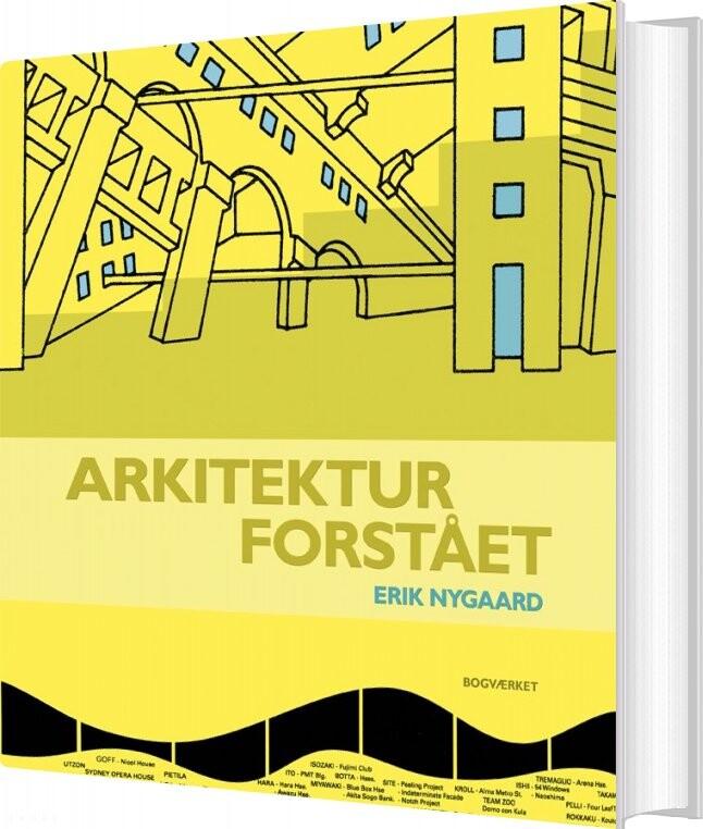 Image of   Arkitektur Forstået - Erik Nygaard - Bog
