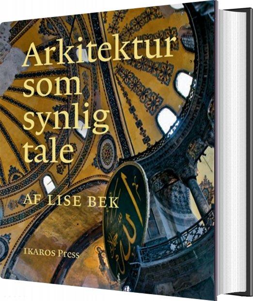 Image of   Arkitektur Som Synlig Tale - Lise Bek - Bog