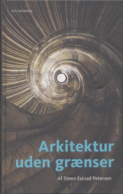 Image of   Arkitektur Uden Grænser - Steen Estvad Petersen - Bog