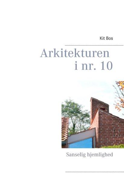 Image of   Arkitekturen I Nr. 10 - Kit Bos - Bog
