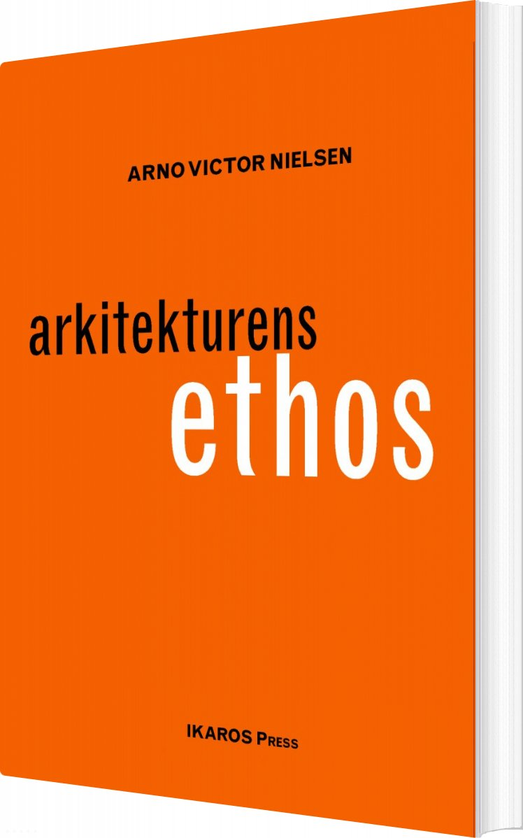 Image of   Arkitekturens Ethos - Arno Victor Nielsen - Bog