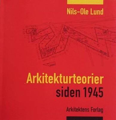 Image of   Arkitekturteorier Siden 1945 - Nils-ole Lund - Bog
