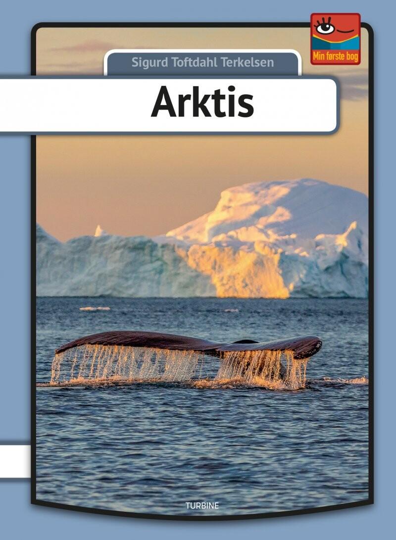 Billede af Arktis - Serien Min Første Bog - Sigurd Toftdahl Terkelsen - Bog